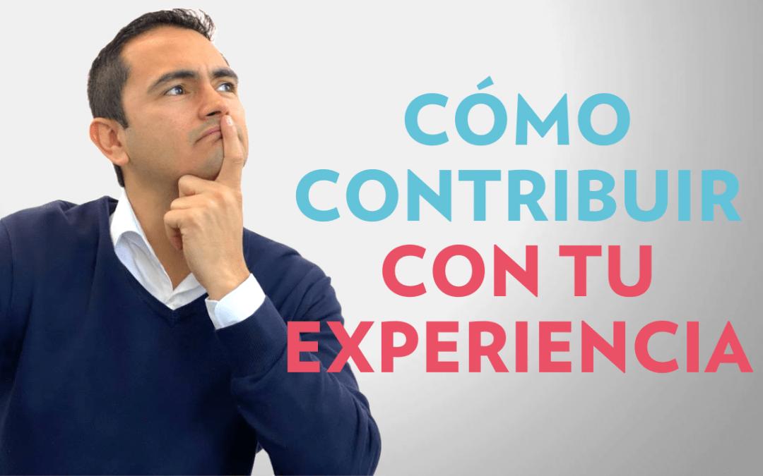 Cómo contribuir con tu experiencia