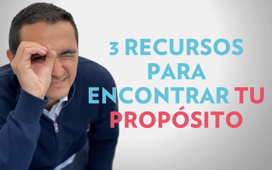 3 recursos para encontrar tu propósito