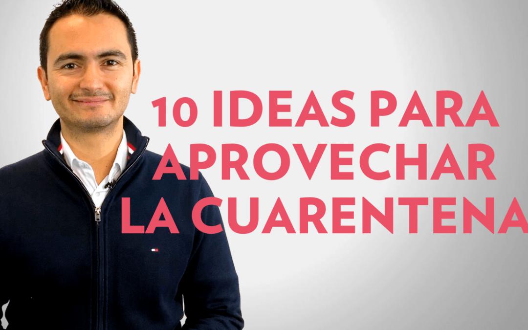10 ideas para aprovechar la cuarentena