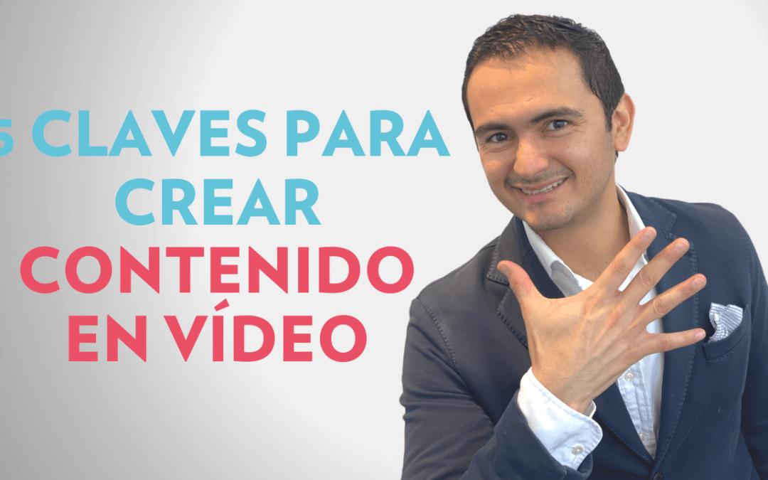 5 CLAVES PARA CREAR CONTENIDO EN VÍDEO