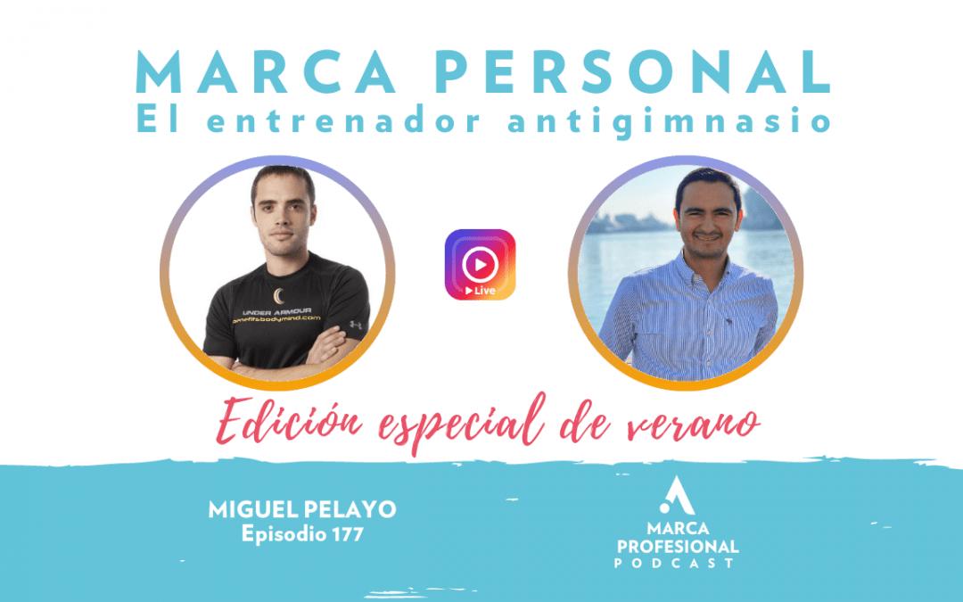 MARCA PERSONAL: el entrenador antigimnasio. Miguel Pelayo