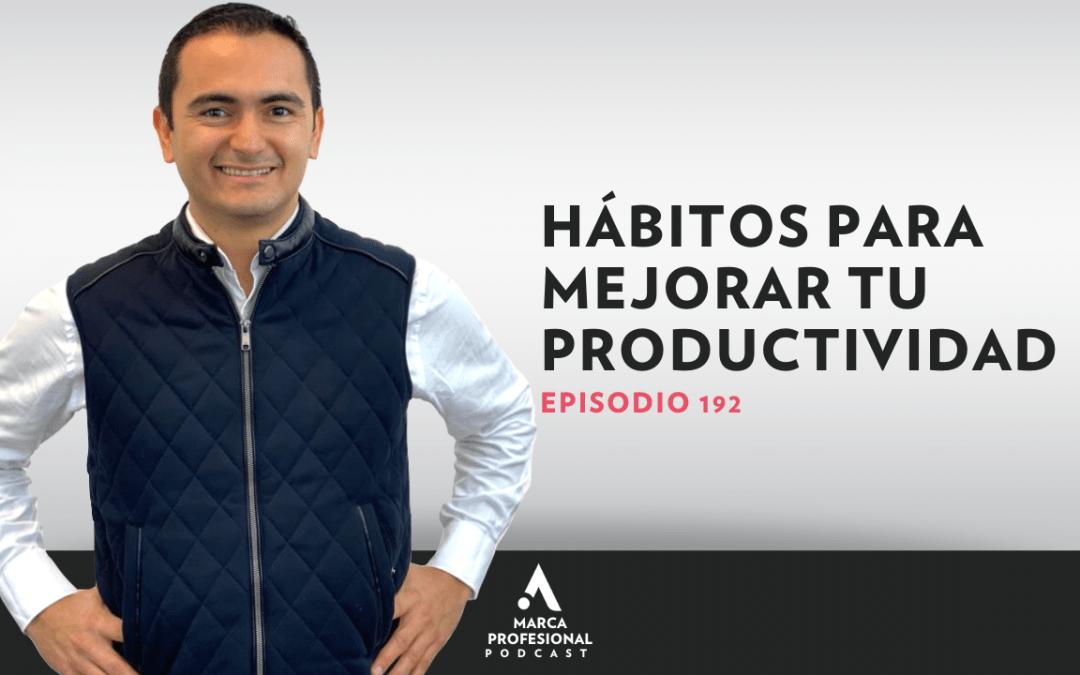 MARCA PERSONAL: hábitos para mejorar tu productividad
